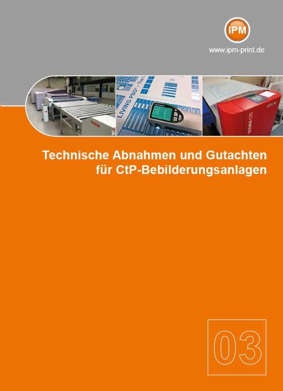 Technische Abnahmen und Gutachten für CtP-Bebilderungsanlagen